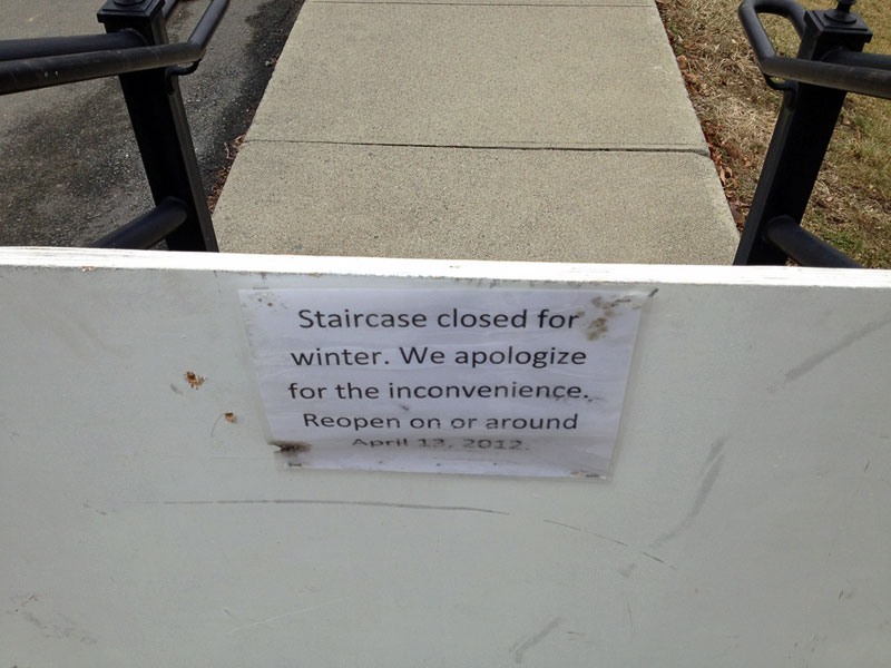 Staircase closed for winter. We apologize for inconvenience. Reopen on or around April 13 2012